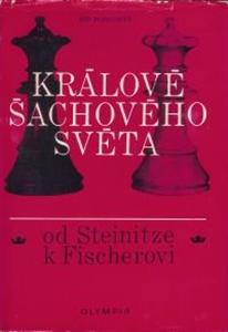 Obrázek z Králové šachového světa od Steinitze k Fischerovi